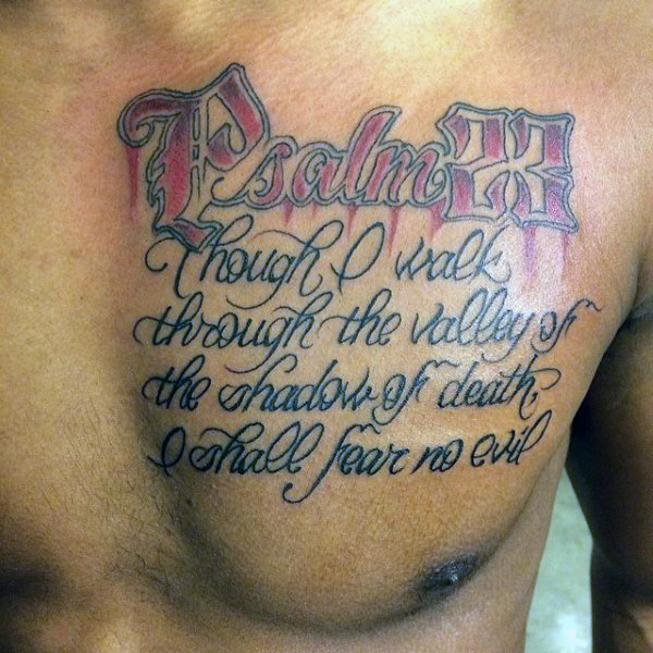 Guys Psalm 23 Upper Chest Script Tattoos